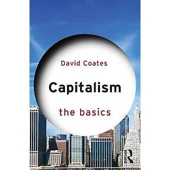 Capitalism The Basics by David Coates