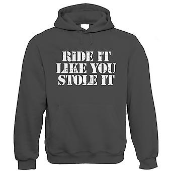 Ride It Like You Stole it, Mens Biker Hoodie (S to 5XL)