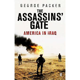 The Assassins' Gate - America in Iraq (Main) by George Packer - 978057