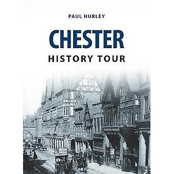 Chester historie Tour af Paul Hurley - 9781445657035 bog