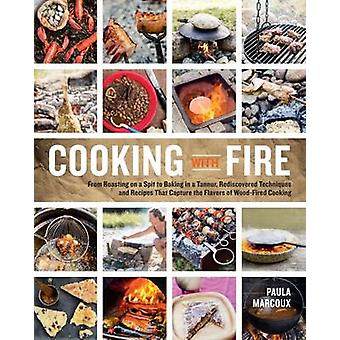 Cooking with Fire by Paula Marcoux - 9781612121581 Book