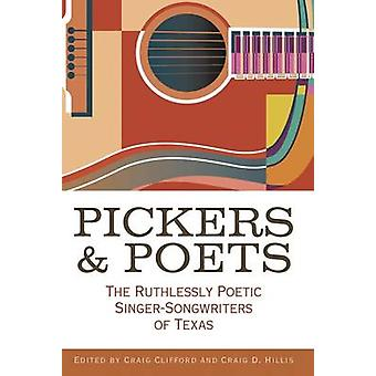 Pickers and Poets - The Ruthlessly Poetic Singer-Songwriters of Texas
