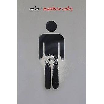 Rake by Matthew Caley - 9781780372815 Book