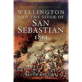 Wellington et au siège de Saint-Sébastien - 1813 par Bruce Collins - 9