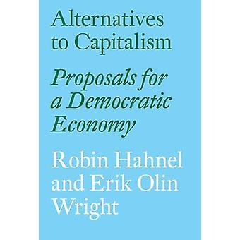 Alternatives to Capitalism - Proposals for a Democratic Economy by Eri