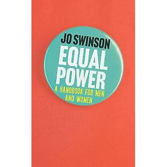 Equal Power - And How You Can Make It Happen by Jo Swinson - 978178649