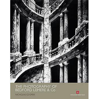 The Photography of Bedford Lemere & Co - An Age of Confidence by Nicho