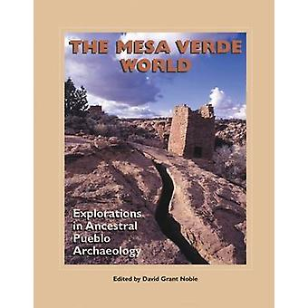 The Mesa Verde World - Explorations in Ancestral Pueblo Archaeology by