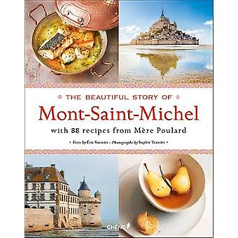 The Beautiful Story of Mont-Saint-Michel - With 88 Recipes From Mere P