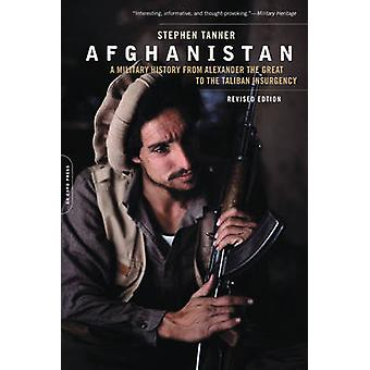 Afghanistan - A Military History from Alexander the Great to the War A