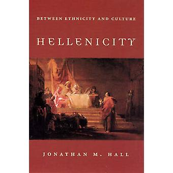Hellenicity - Between Ethnicity and Culture (New edition) by Jon Hall