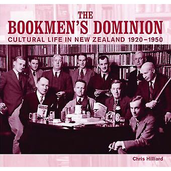 The Bookmen's Dominion - Cultural Life in New Zealand 1920-1950 by Chr