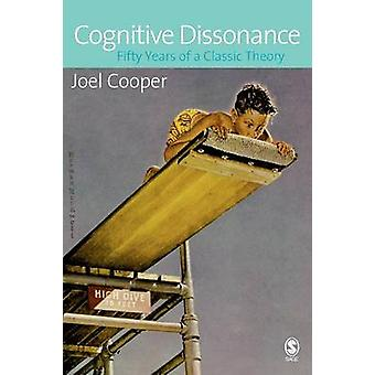 Cognitive Dissonance Fifty Years of a Classic Theory by Cooper & Joel