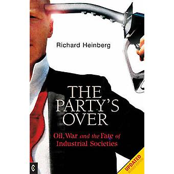 Party's Over - Oil - War and the Fate of Industrial Societies (2nd New