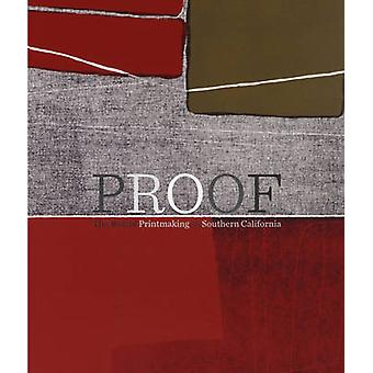 Proof - The Rise of Printmaking in Southern California by Leah Lehmbec