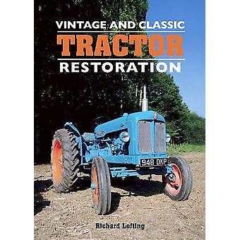 Vintage and Classic Tractor Restoration by Richard Lofting - 97817850