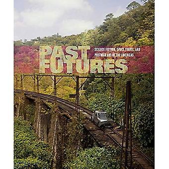 Past Futures: Science Fiction, Space Travel, and Postwar Art of the Americas