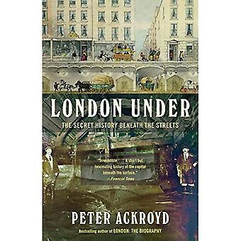 Londen onder: De geheime geschiedenis onder de straten