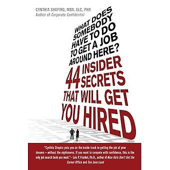 Wat doet iemand te doen een baan te krijgen hier in de buurt hebben?: 44 Insider geheimen die krijgt u ingehuurd