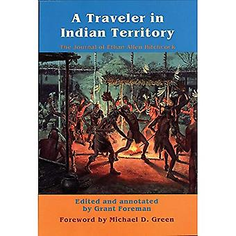 A Traveler in Indian Territory: The Journal of Ethan Allen Hitchcock (American Exploration & Travel)