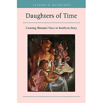Daughters of Time: Creating Woman&s Voice in Southern Story