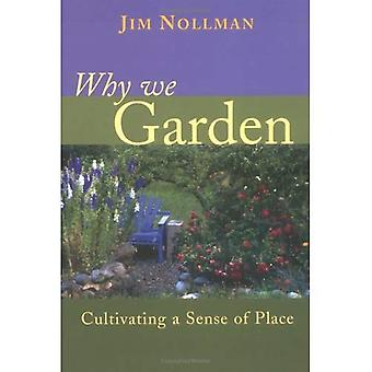 Why We Garden: Cultivating a Sense of Place