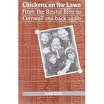 Chickens on the Lawn: From the Bristol Blitz to Cornwall and Back Again