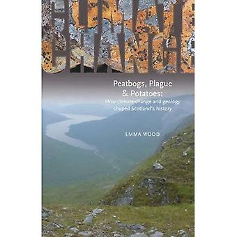 Peatbogs, Plague and Potatoes: How climate change and geology shaped Scotland's history: An Environmental History of Pre-industrial Scotland