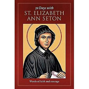 30 Days with St. Elizabeth Ann Seton: Words of Faith and Courage