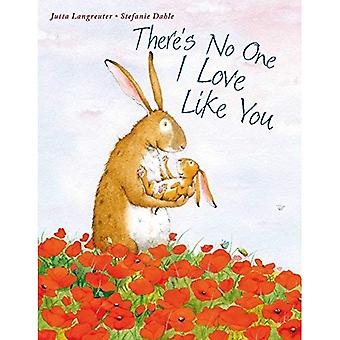 There's No One I Love Like You [Board book]