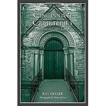 Cincinnati Cemeteries: Hauntings and Other Legends
