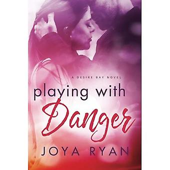Playing with Danger (Desire� Bay)