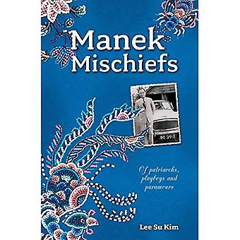 Manek maux: De patriarches, Playboys et Paramours