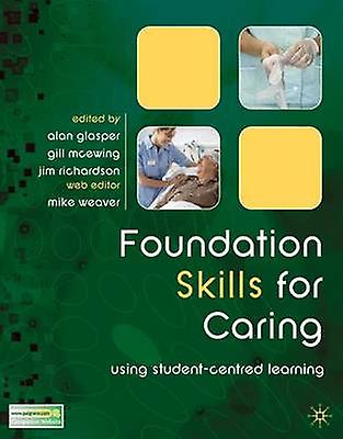 Foundation Skills for Caring - Using Student-centrouge Learning by Alan