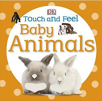 Touch and Feel Baby Animals par DK
