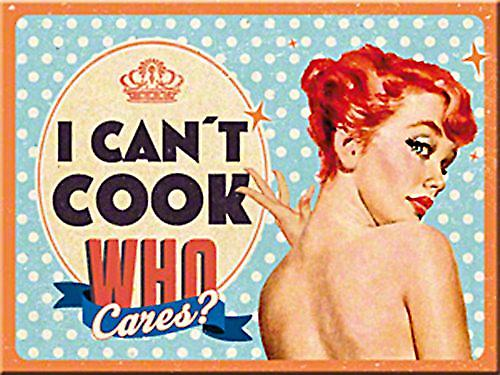 I Can't Cook, Who Cares? fridge magnet  (na)