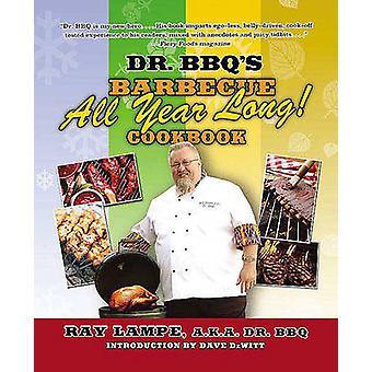 Lo largo del año de Dr. barbacoas barbacoa Cookbook por Lampe & Ray