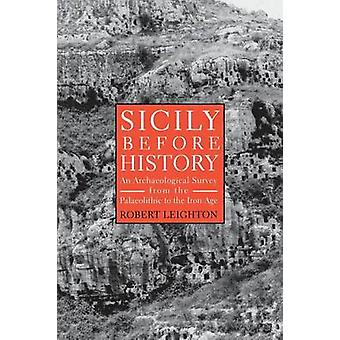 Sicily Before History by Leighton & Robert