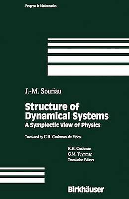 Structure of Dynamical Systems  A Symplectic View of Physics by Souriau & J.M.