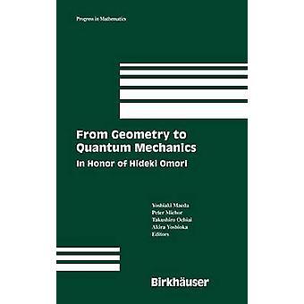 From Geometry to Quantum Mechanics  In Honor of Hideki Omori by Maeda & Yoshiaki