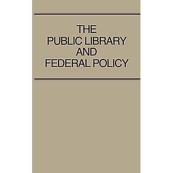 The Public Library and Federal Policy by Wellisch & Jean B.