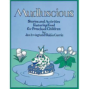 Mudluscious verhalen en activiteiten met gerechten voor kleuters door Currie & Roberta