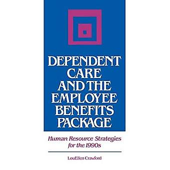 Dependent Care and the Employee Benefits Package Human Resource Strategies for the 1990s by Crawford & Louellen