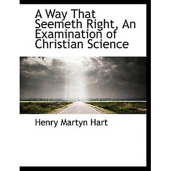 A Way That Seemeth Right An Examination of  Christian Science by Hart & Henry Martyn