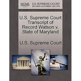 U.S. Supreme Court Transcript of Record Watson v. State of Maryland by U.S. Supreme Court
