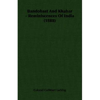 Bandobast och Khabar Reminiscenser av Indien 1888 av Larking & överste Cuthbert