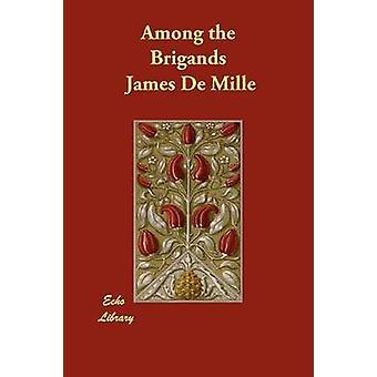 Unter die Räuber von De Mille & James
