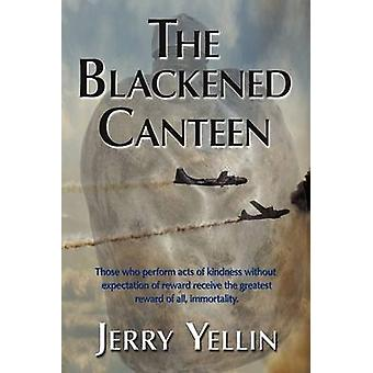 The Blackened Canteen by YELLIN & JERRY