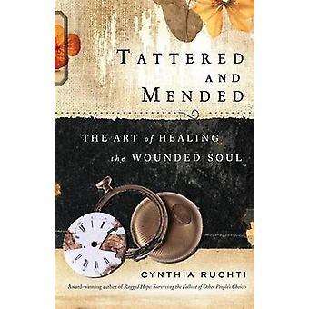 Lambeaux et mandé l'Art de guérir l'âme blessée par Ruchti & Cynthia
