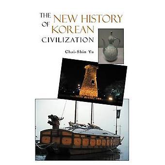 Die neue Geschichte der koreanischen Zivilisation von Yu & ChaiShin
